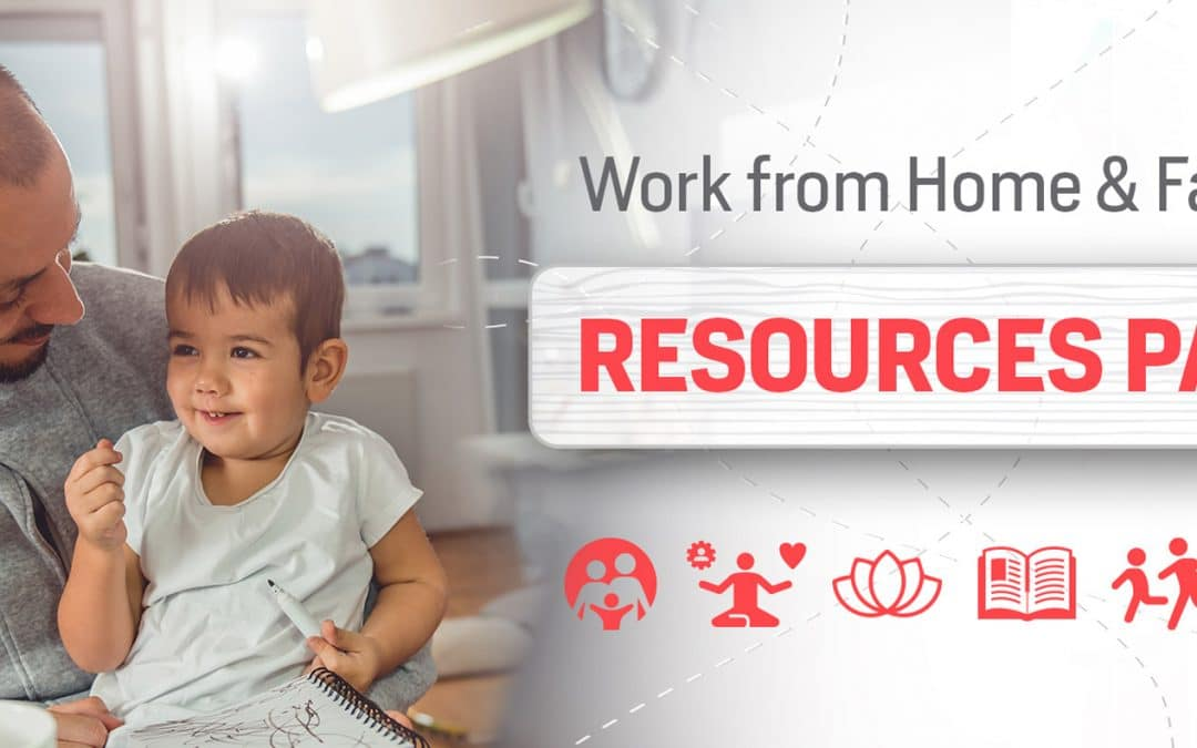 Work From Home & Family Resources Page